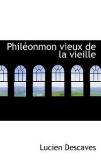 Phileonmon Vieux de La Vieille