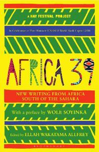 Africa39 - new writing from africa south of the sahara