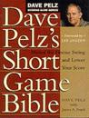 Dave pelzs short game bible