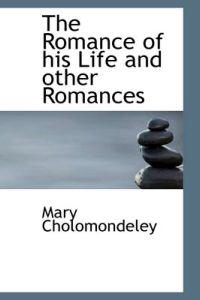 The Romance of His Life and Other Romances