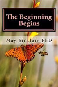 The Beginning Begins: Book Two Reincarnation...a Novel