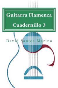 Guitarra Flamenca Cuadernillo 3: Aprendiendo a Tocar Por Farrucas