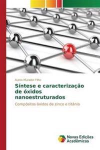 Sintese E Caracterizacao de Oxidos Nanoestruturados