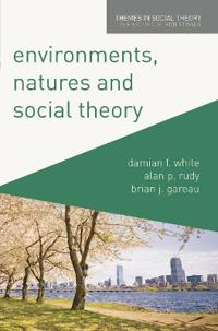 Environments, Natures and Social Theory