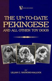 The Up-to-date Pekingese and All Other Toy Dogs
