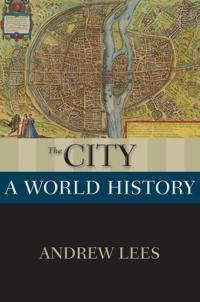 The City: A World History