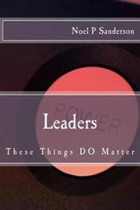 Leaders: These Things Matter