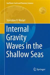 Internal Gravity Waves in the Shallow Seas