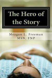 The Hero of the Story: Reclaiming Your Life After a Multiple Sclerosis Diagnosis