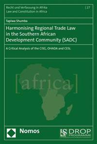 Harmonising Regional Trade Law in the Southern African Development Community (Sadc): A Critical Analysis of the Cisg, Ohada and Cesl