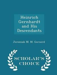 Heinrich Gernhardt and His Descendants - Scholar's Choice Edition