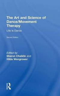 The Art and Science of Dance/Movement Therapy