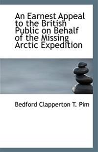 An Earnest Appeal to the British Public on Behalf of the Missing Arctic Expedition