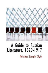 A Guide to Russian Literature, 1820-1917