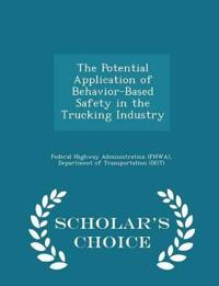 The Potential Application of Behavior-Based Safety in the Trucking Industry - Scholar's Choice Edition