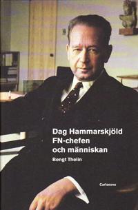 Dag Hammarskjöld : FN-chefen och människan