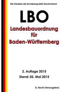Landesbauordnung Fur Baden-Wurttemberg (Lbo), 2. Auflage 2015