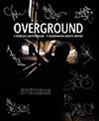 Overground : 9 nordiska graffitimålare : 9 Scandinavian graffiti writers