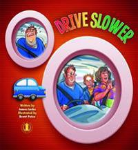Drive slower
