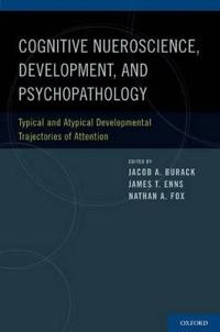 Cognitive Neuroscience, Development, and Psychopathology