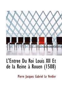 L'entree Du Roi Louis XII Et De La Reine an Rouen (1508)