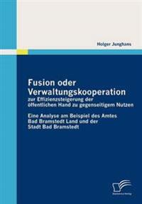 Fusion Oder Verwaltungskooperation Zur Effizienzsteigerung Der Öffentlichen Hand Zu Gegenseitigem Nutzen