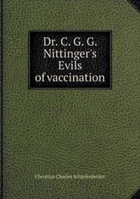 Dr. C. G. G. Nittinger's Evils of Vaccination