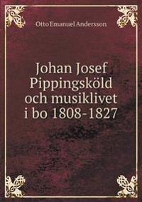 Johan Josef Pippingskold Och Musiklivet I Bo 1808-1827