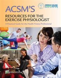 ACSM's Resources for the Exercise Physiologist