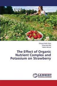 The Effect of Organic Nutrient Complex and Potassium on Strawberry