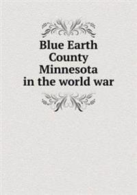 Blue Earth County Minnesota in the World War