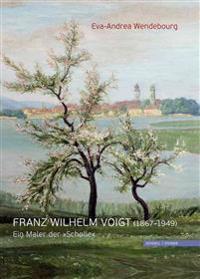 Franz Wilhelm Voigt (1867-1949): Ein Maler Der 'Scholle'