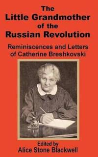 The Little Grandmother of the Russian Revolution