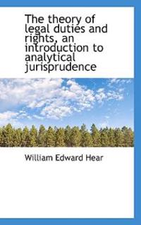 The Theory of Legal Duties and Rights, an Introduction to Analytical Jurisprudence