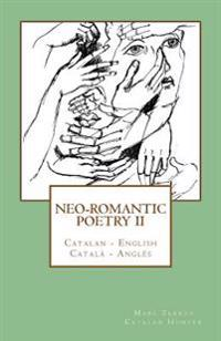 Neo-Romantic Poetry Vol. II: Catalan - English / Catala - Angles