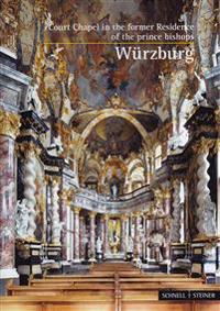 Wurzburg: Court Chapel in the Former Residence of the Prince Bishops