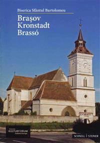 Biserica Sfantul Bartolomeu: Brasov / Kronstadt / Brasso