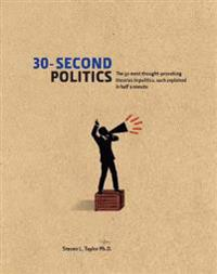30-second politics - the 50 most thought-provoking theories in politics