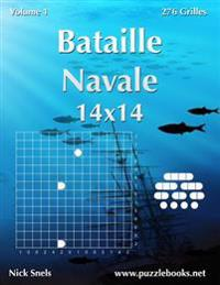 Bataille Navale 14x14 - Volume 1 - 276 Grilles