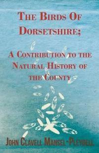 The Birds of Dorsetshire