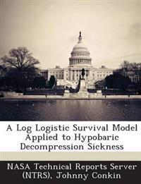 A Log Logistic Survival Model Applied to Hypobaric Decompression Sickness