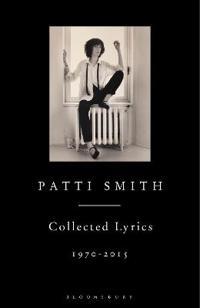 Patti Smith Collected Lyrics, 1970-2015