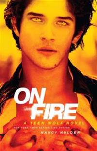 On Fire: A Teen Wolf Novel