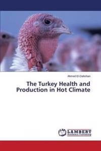 The Turkey Health and Production in Hot Climate