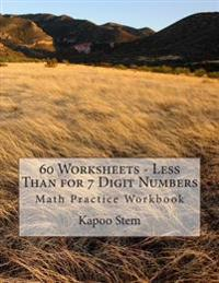 60 Worksheets - Less Than for 7 Digit Numbers: Math Practice Workbook