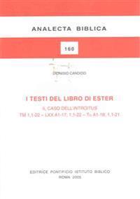 I Testi del Libro Di Ester Il Caso Dell'introitus TM 1,1-22 - LXX A1-17; 1,1-22 - Ta A1-18; 1,1-21