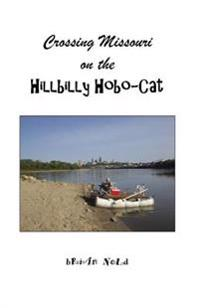 Crossing Missouri on the Hillbilly Hobo-Cat