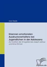Erkennen Emotionalen Ausdrucksverhaltens Bei Jugendlichen in Der Adoleszenz