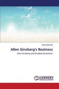 Allen Ginsberg's Beatness