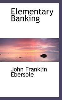 Elementary Banking